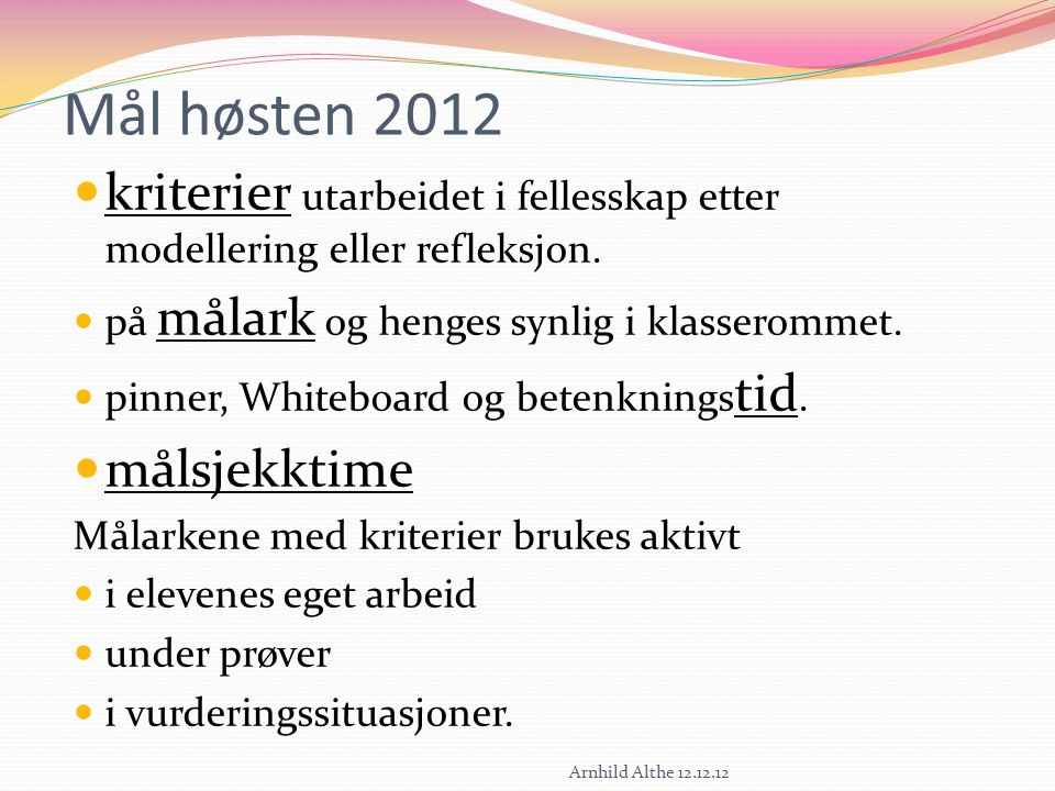 Mål høsten 2012 kriterier utarbeidet i fellesskap etter modellering eller refleksjon.