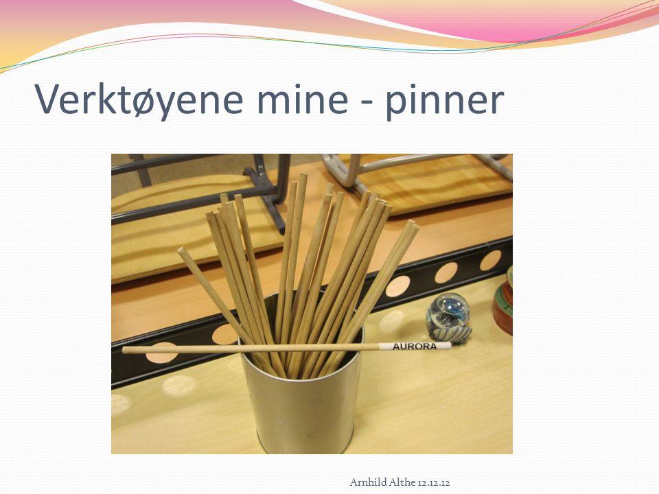 Verktøyene mine - pinner Arnhild Althe 12.12.12