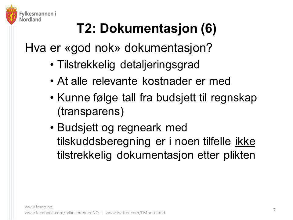 T2: Dokumentasjon (6) Hva er «god nok» dokumentasjon.