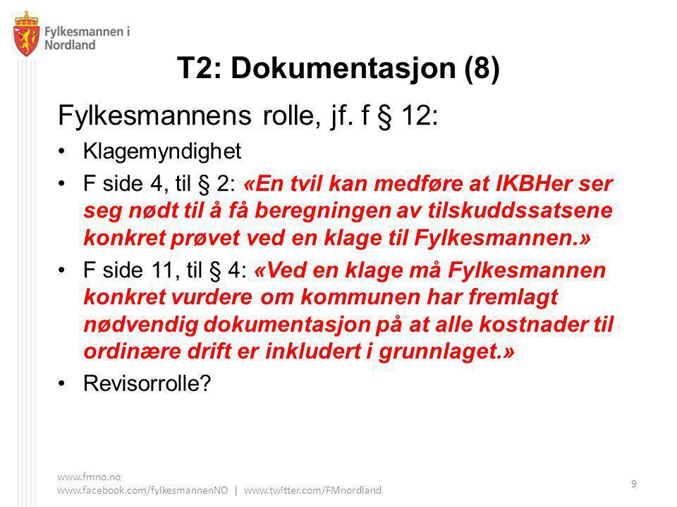 T2: Dokumentasjon (8) Fylkesmannens rolle, jf.