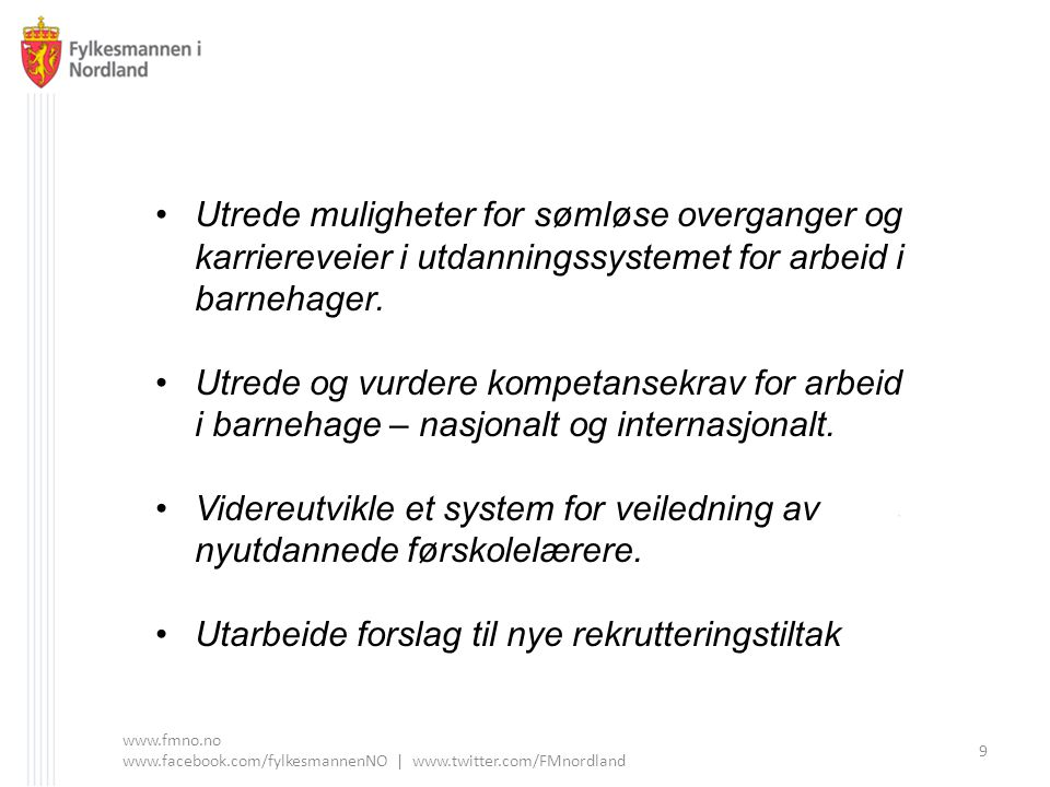 www.fmno.no www.facebook.com/fylkesmannenNO | www.twitter.com/FMnordland 10 1.