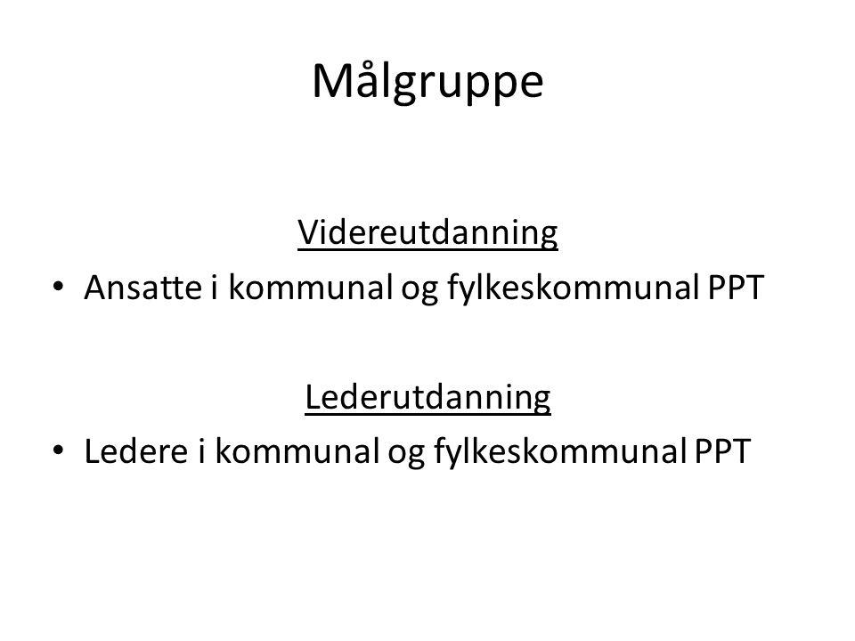 Målgruppe Videreutdanning Ansatte i kommunal og fylkeskommunal PPT Lederutdanning Ledere i kommunal og fylkeskommunal PPT