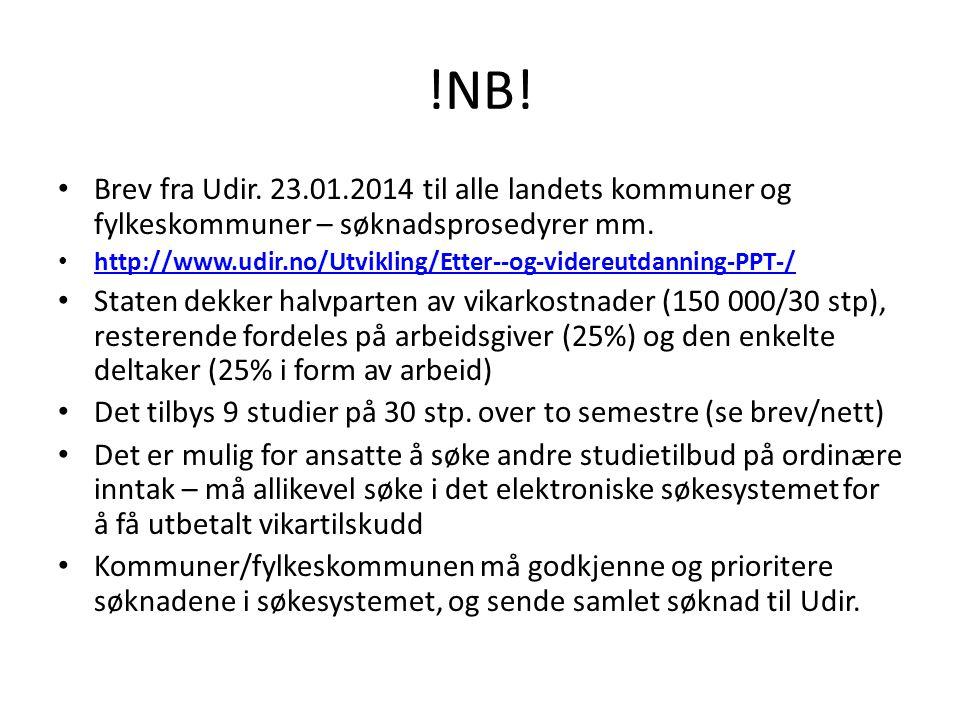 !NB! Brev fra Udir. 23.01.2014 til alle landets kommuner og fylkeskommuner – søknadsprosedyrer mm. http://www.udir.no/Utvikling/Etter--og-videreutdann