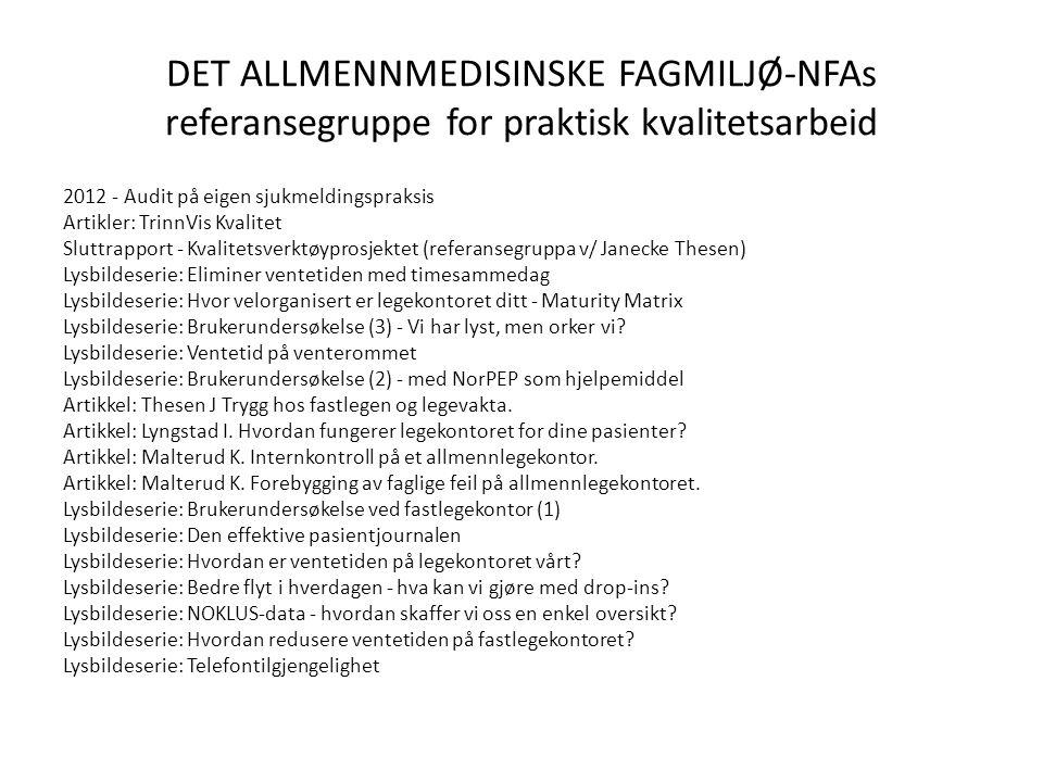 DET ALLMENNMEDISINSKE FAGMILJØ-NFAs referansegruppe for praktisk kvalitetsarbeid 2012 - Audit på eigen sjukmeldingspraksis Artikler: TrinnVis Kvalitet