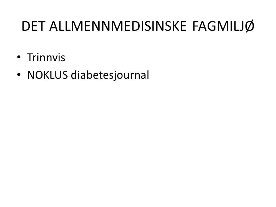 DET ALLMENNMEDISINSKE FAGMILJØ Trinnvis NOKLUS diabetesjournal