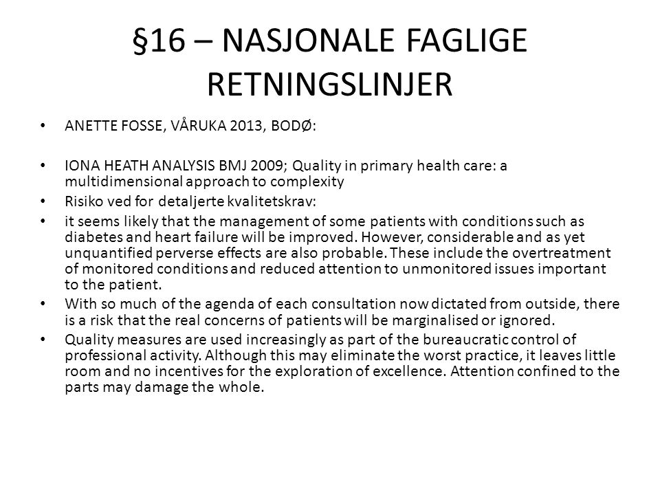 §16 – NASJONALE FAGLIGE RETNINGSLINJER ANETTE FOSSE, VÅRUKA 2013, BODØ: IONA HEATH ANALYSIS BMJ 2009; Quality in primary health care: a multidimension