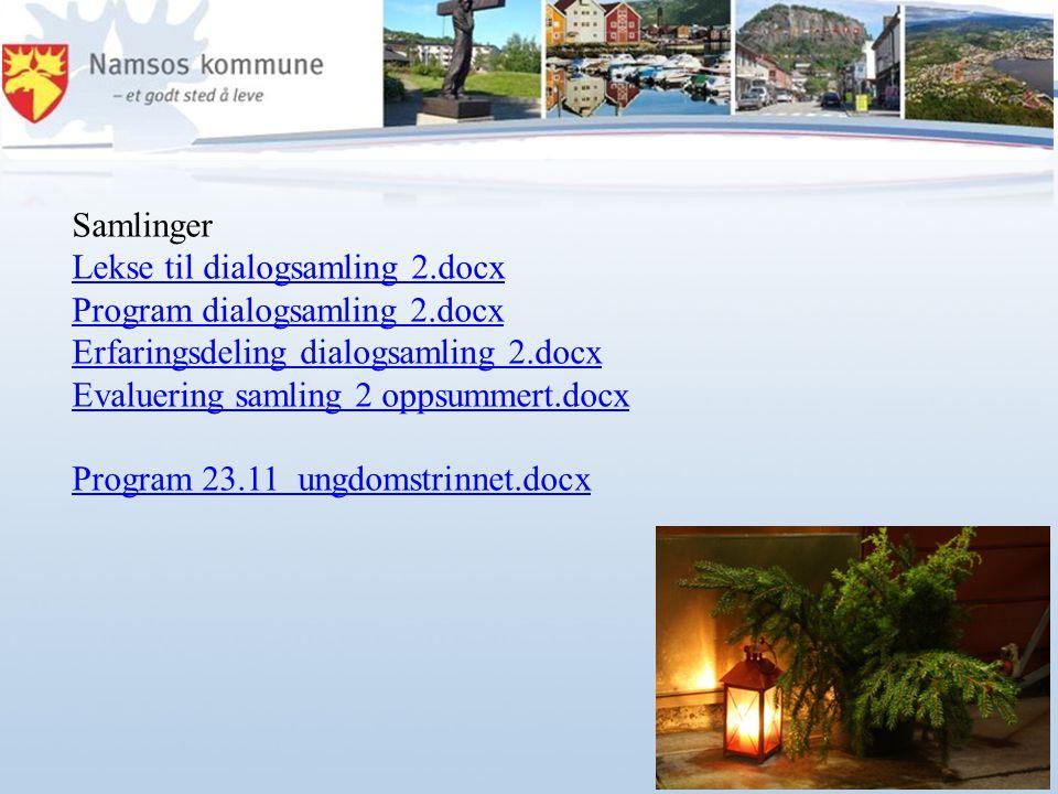 Samlinger Lekse til dialogsamling 2.docx Program dialogsamling 2.docx Erfaringsdeling dialogsamling 2.docx Evaluering samling 2 oppsummert.docx Progra