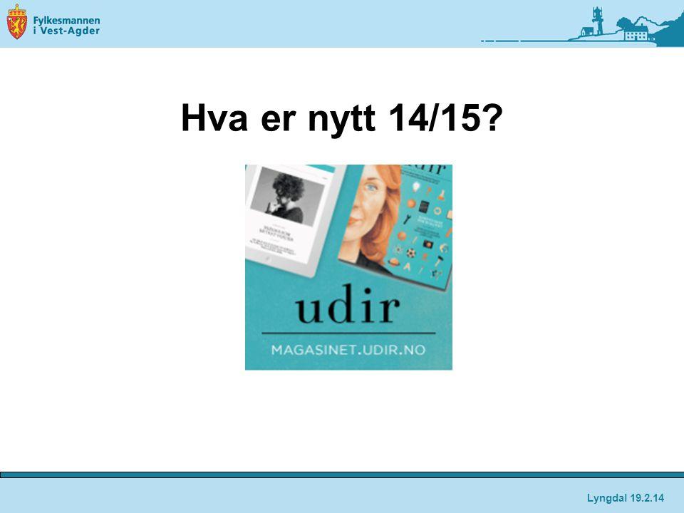 Hva er nytt 14/15? Lyngdal 19.2.14