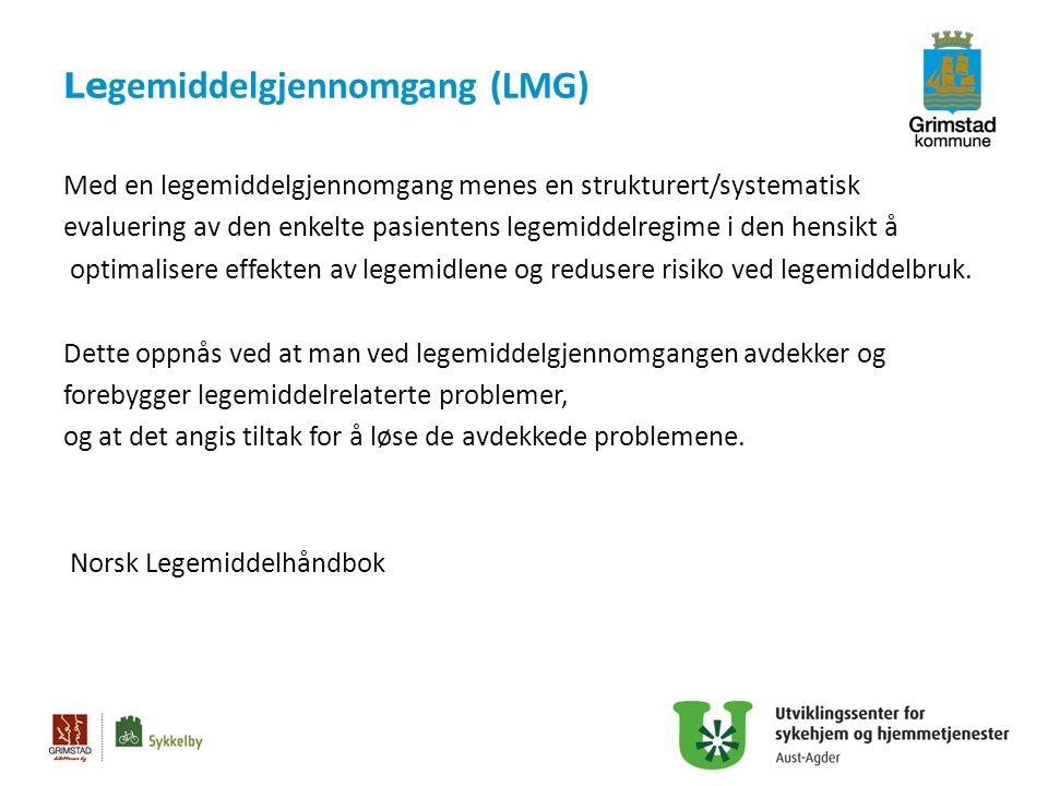 Le gemiddelgjennomgang (LMG) Med en legemiddelgjennomgang menes en strukturert/systematisk evaluering av den enkelte pasientens legemiddelregime i den