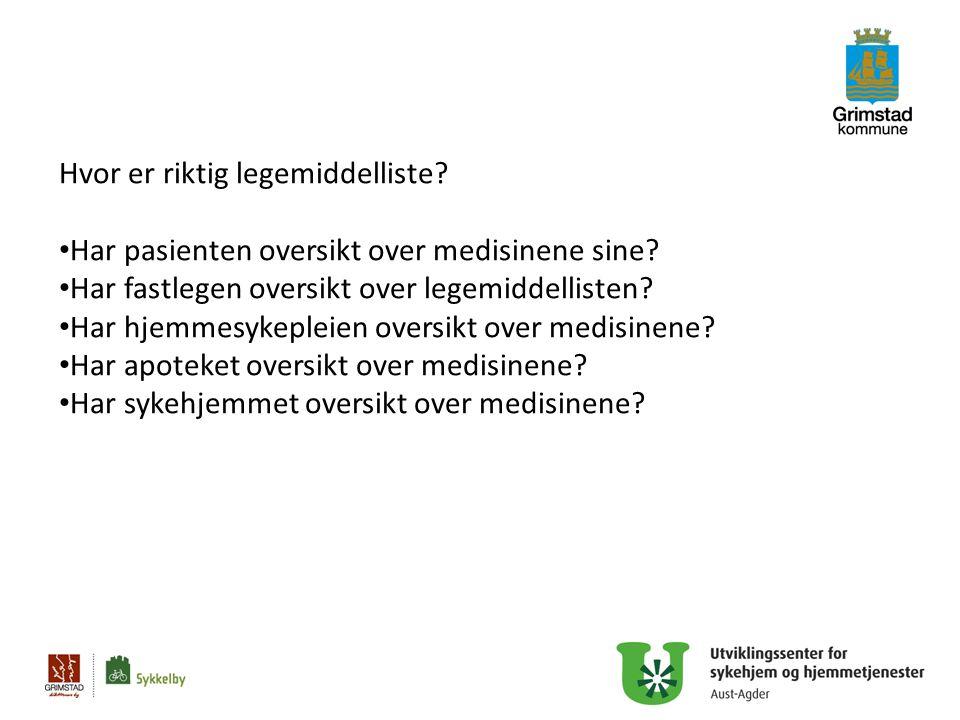 18 Hvor er riktig legemiddelliste? Har pasienten oversikt over medisinene sine? Har fastlegen oversikt over legemiddellisten? Har hjemmesykepleien ove