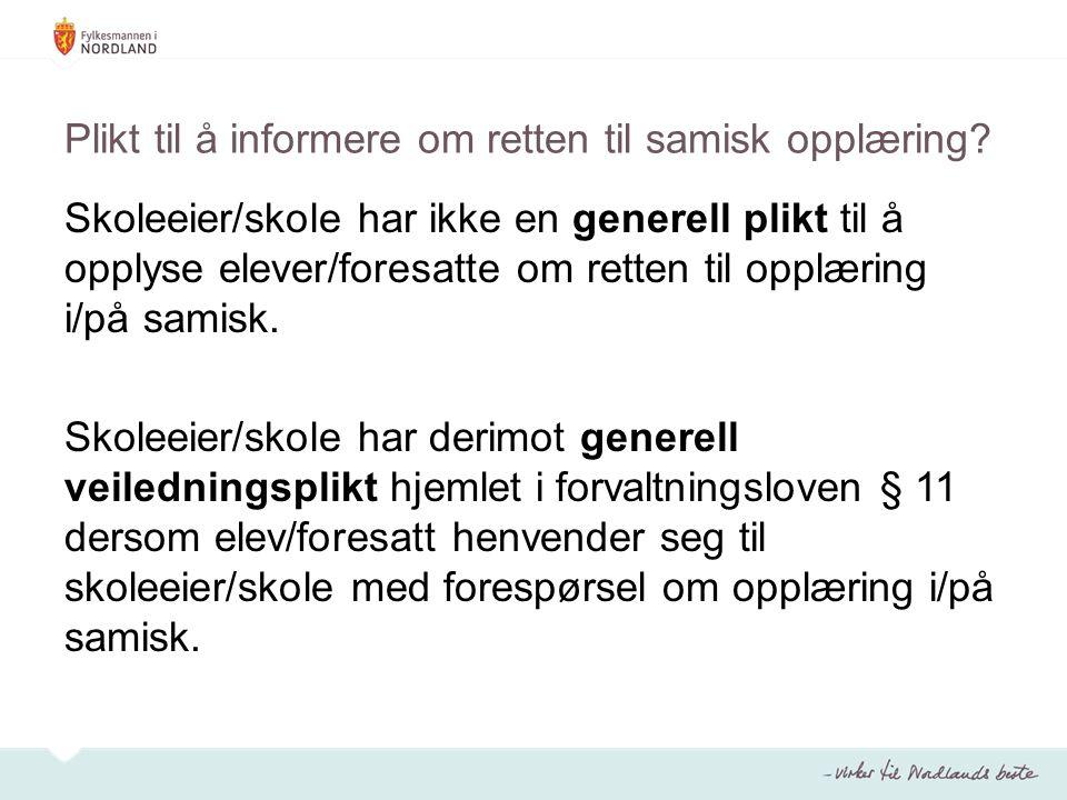 Plikt til å informere om retten til samisk opplæring? Skoleeier/skole har ikke en generell plikt til å opplyse elever/foresatte om retten til opplærin