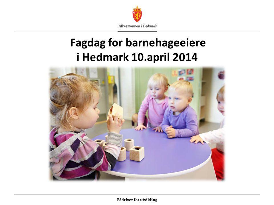 Fagdag for barnehageeiere i Hedmark 10.april 2014