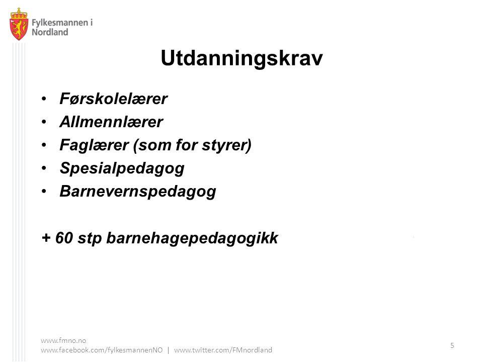 Utdanningskrav Førskolelærer Allmennlærer Faglærer (som for styrer) Spesialpedagog Barnevernspedagog + 60 stp barnehagepedagogikk www.fmno.no www.face