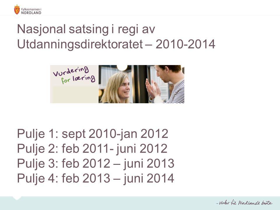 Nasjonal satsing i regi av Utdanningsdirektoratet – 2010-2014 Pulje 1: sept 2010-jan 2012 Pulje 2: feb 2011- juni 2012 Pulje 3: feb 2012 – juni 2013 Pulje 4: feb 2013 – juni 2014