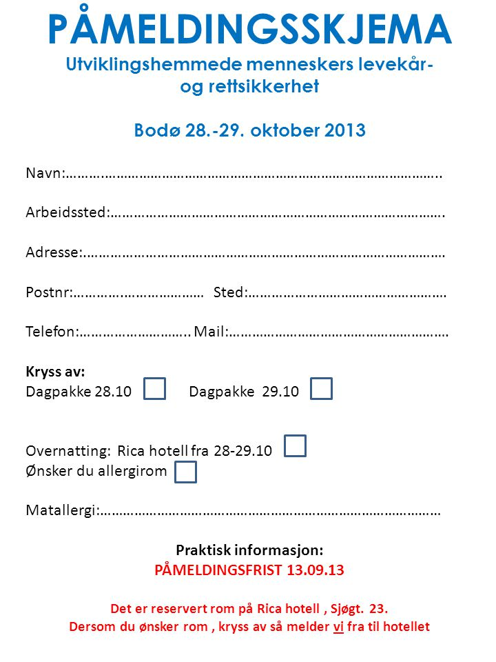 PÅMELDINGSSKJEMA Utviklingshemmede menneskers levekår- og rettsikkerhet Bodø 28.-29.
