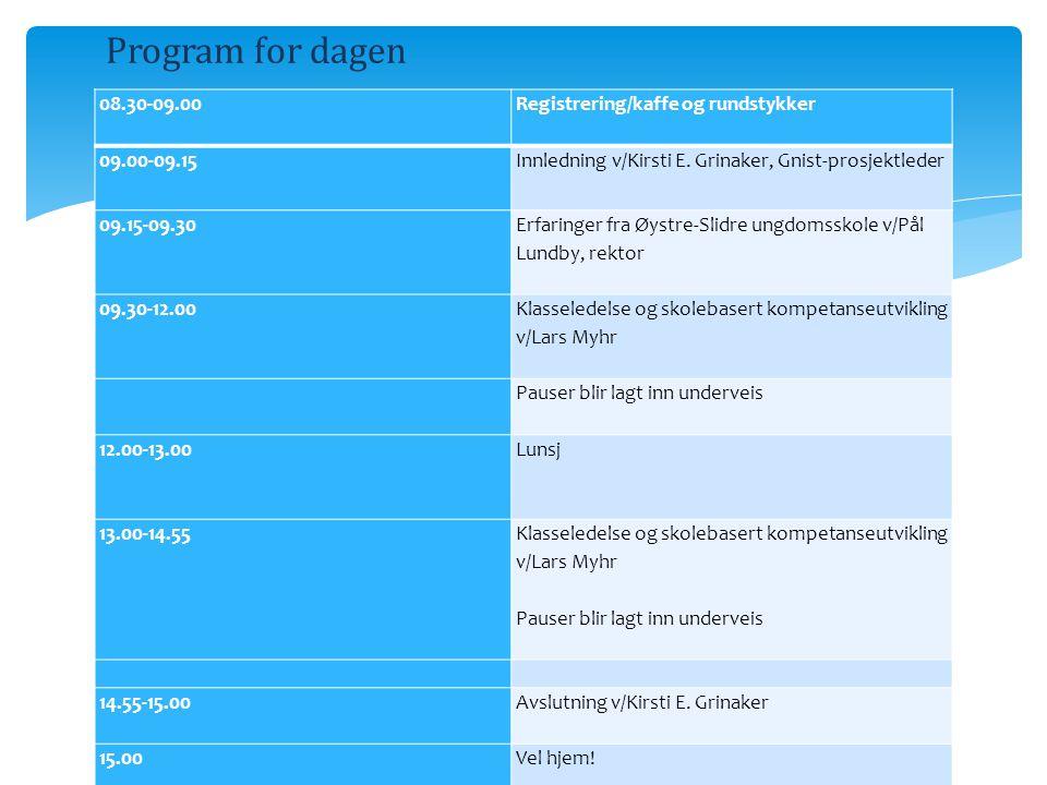  08.30-09.00 Registrering/kaffe og rundstykker 09.00-09.15 Innledning v/Kirsti E.
