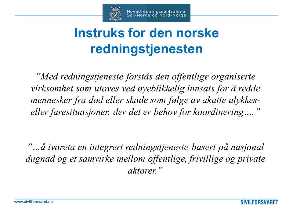 """Instruks for den norske redningstjenesten """"Med redningstjeneste forstås den offentlige organiserte virksomhet som utøves ved øyeblikkelig innsats for"""
