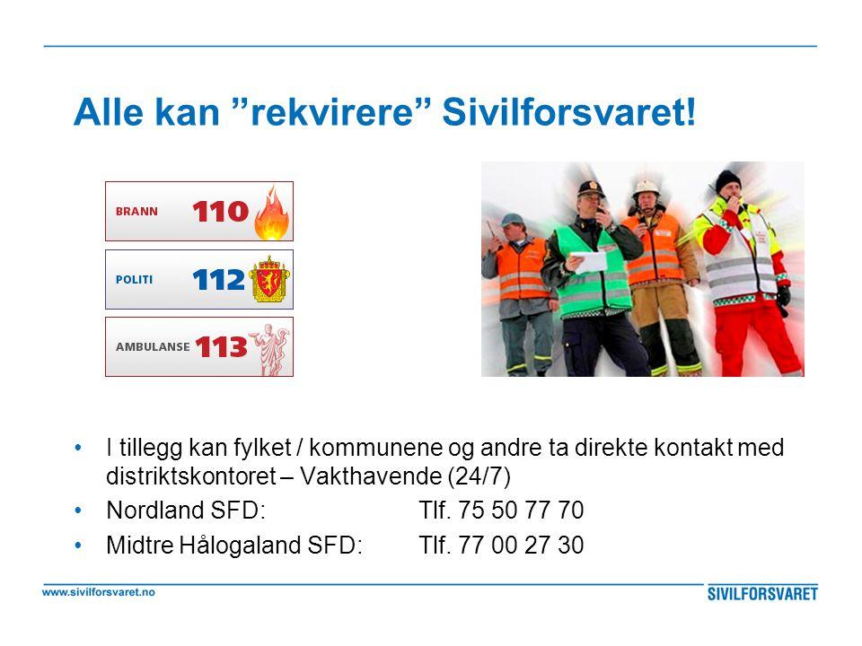 """Alle kan """"rekvirere"""" Sivilforsvaret! I tillegg kan fylket / kommunene og andre ta direkte kontakt med distriktskontoret – Vakthavende (24/7) Nordland"""