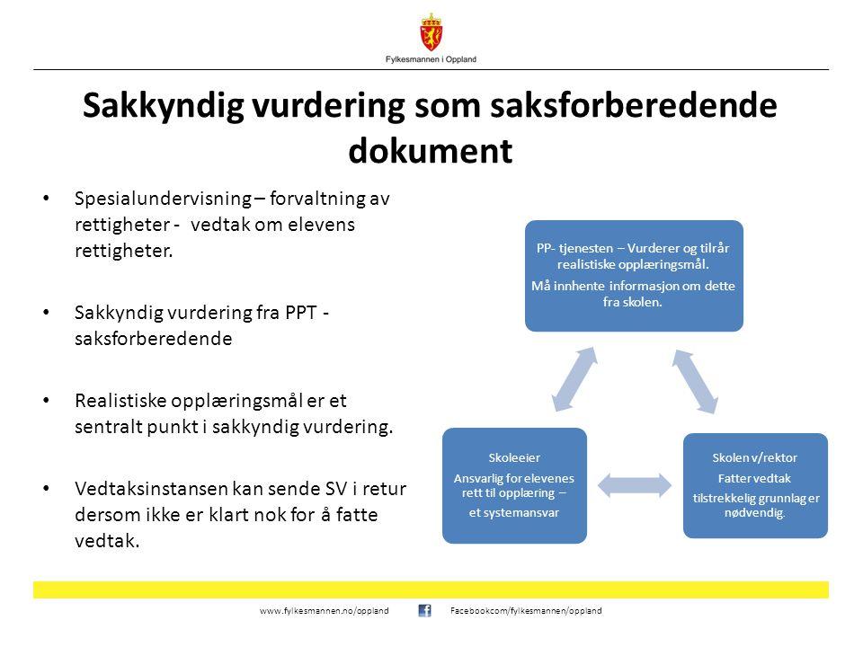 www.fylkesmannen.no/opplandFacebookcom/fylkesmannen/oppland Sakkyndig vurdering som saksforberedende dokument Spesialundervisning – forvaltning av ret