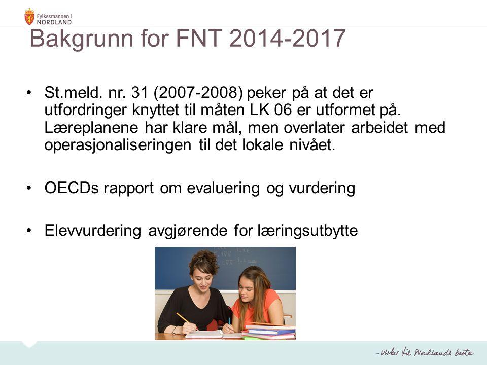 Bakgrunn for FNT 2014-2017 St.meld. nr.