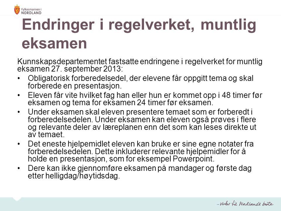 Endringer i regelverket, muntlig eksamen Kunnskapsdepartementet fastsatte endringene i regelverket for muntlig eksamen 27. september 2013: Obligatoris