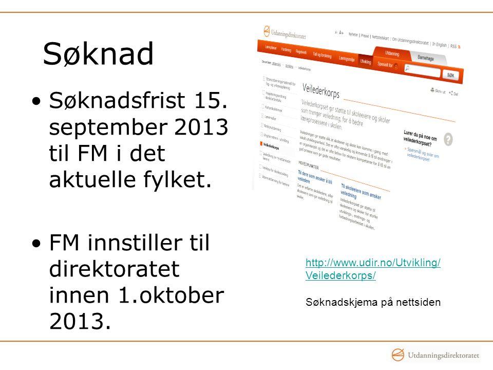 Søknad Søknadsfrist 15.september 2013 til FM i det aktuelle fylket.