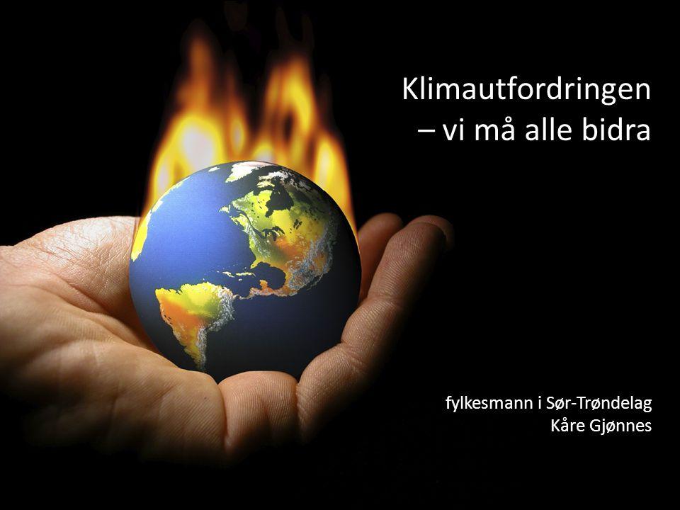 Klimautfordringen – vi må alle bidra fylkesmann i Sør-Trøndelag Kåre Gjønnes