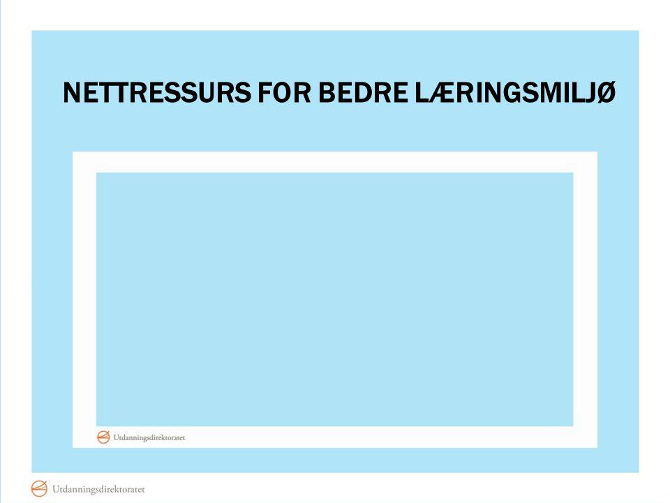 NETTRESSURS FOR BEDRE LÆRINGSMILJØ