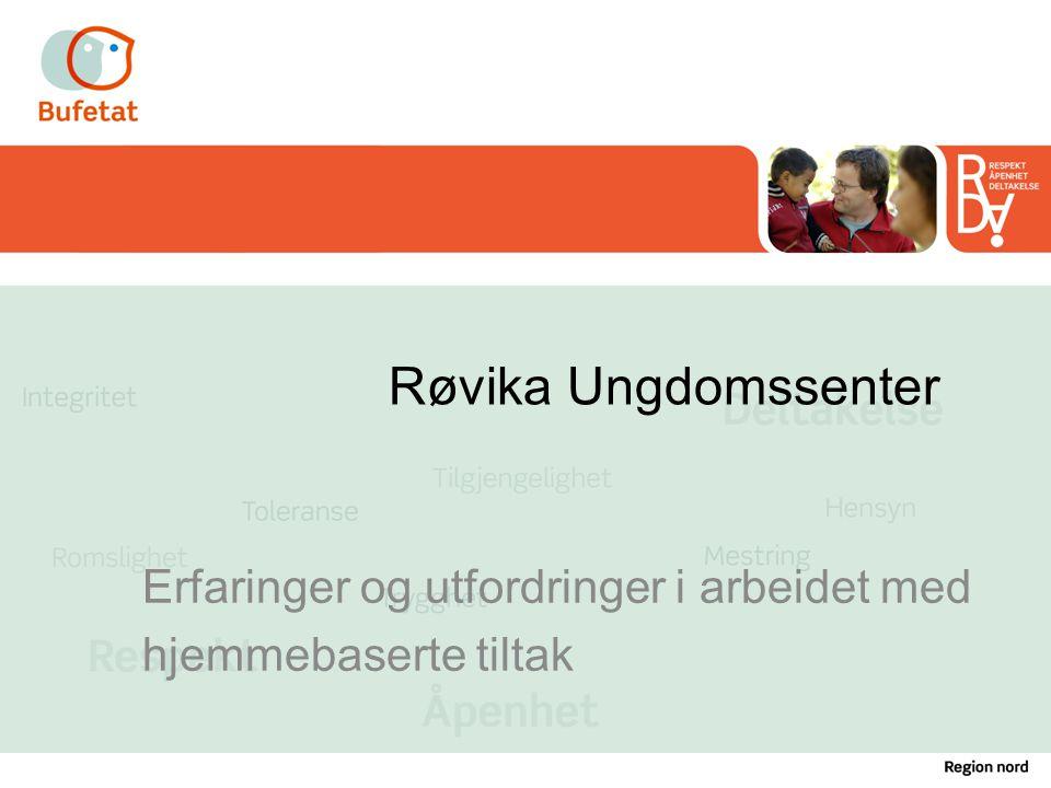 Erfaringer og utfordringer i arbeidet med hjemmebaserte tiltak Røvika Ungdomssenter