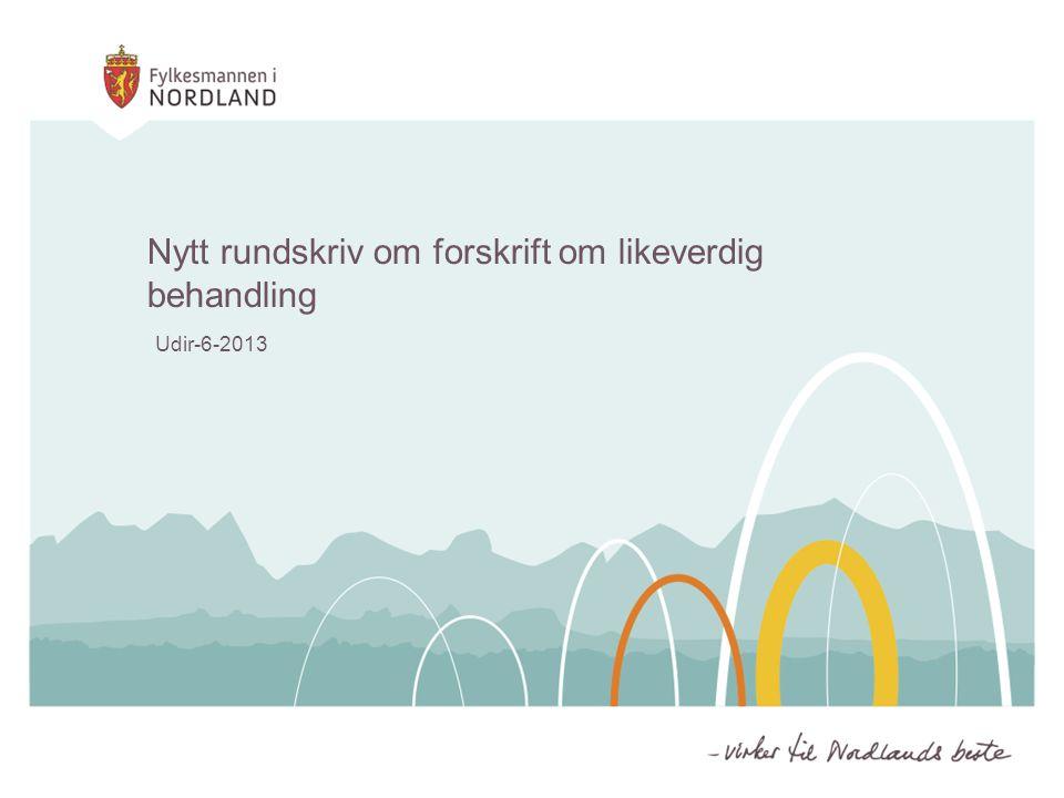 Nytt rundskriv om forskrift om likeverdig behandling Udir-6-2013