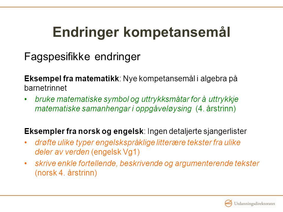 Endringer i vurdering Én karakter i norsk på yrkesfag Forsøksordning med én eller to karakterer i norsk på Vg1 og Vg2 studieforberedende Overgangsordning i norsk som andrespråk forlenget ett år