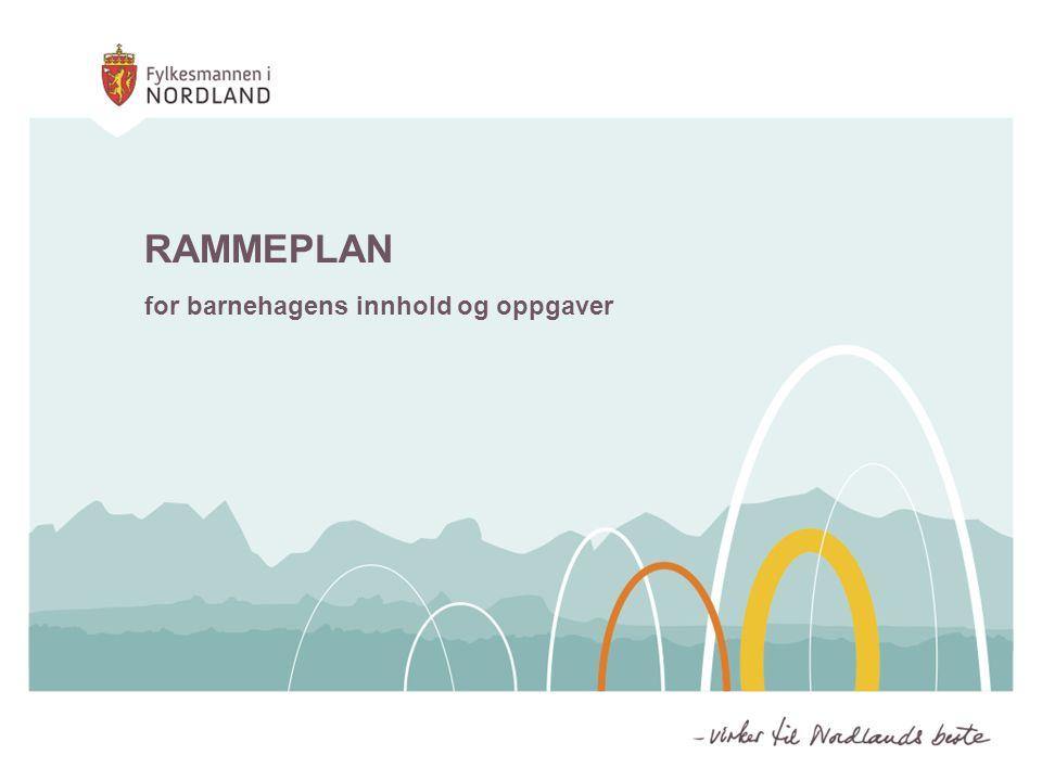 RAMMEPLAN for barnehagens innhold og oppgaver