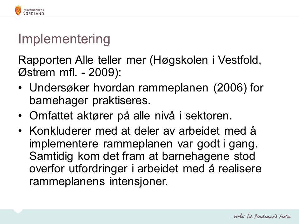 Implementering Rapporten Alle teller mer (Høgskolen i Vestfold, Østrem mfl.