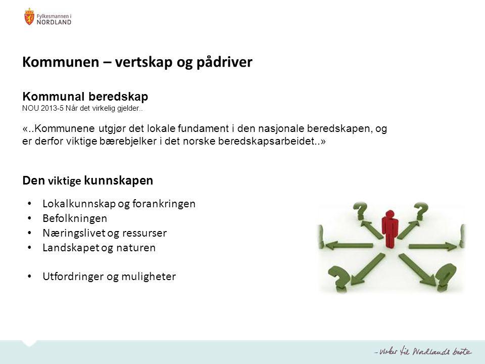 Kommunen – vertskap og pådriver Kommunal beredskap NOU 2013-5 Når det virkelig gjelder..