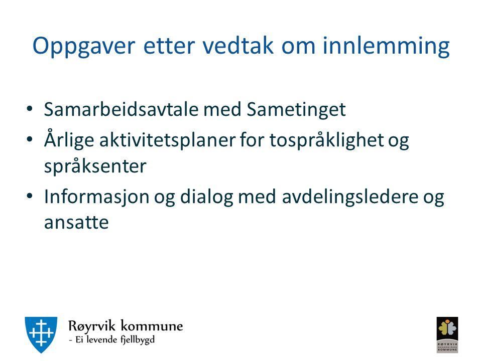 Oppgaver etter vedtak om innlemming Samarbeidsavtale med Sametinget Årlige aktivitetsplaner for tospråklighet og språksenter Informasjon og dialog med
