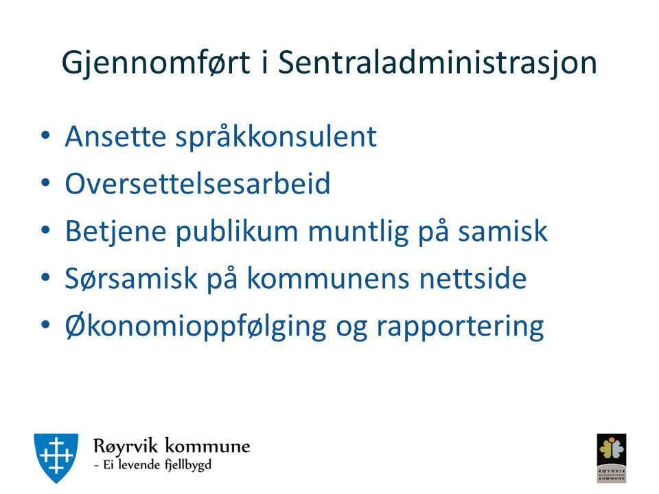 Gjennomført i Sentraladministrasjon Ansette språkkonsulent Oversettelsesarbeid Betjene publikum muntlig på samisk Sørsamisk på kommunens nettside Økon