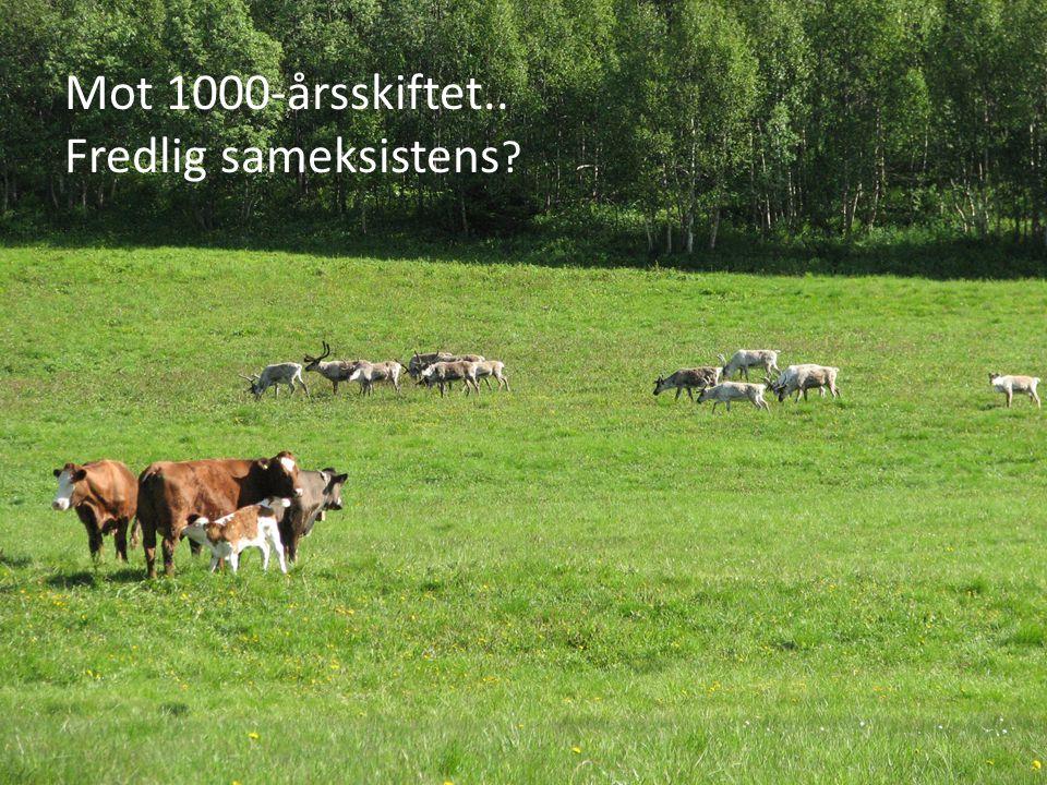 Mot 1000-årsskiftet.. Fredlig sameksistens ?