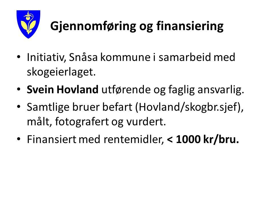 Gjennomføring og finansiering Initiativ, Snåsa kommune i samarbeid med skogeierlaget.