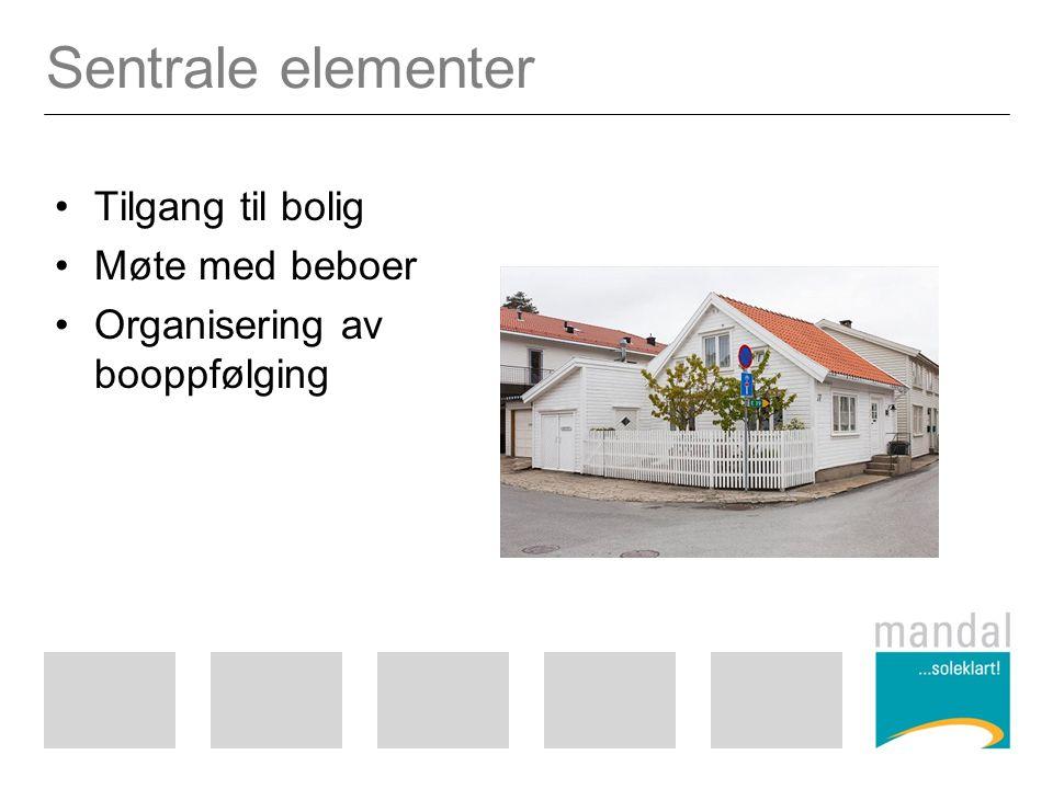 Sentrale elementer Tilgang til bolig Møte med beboer Organisering av booppfølging