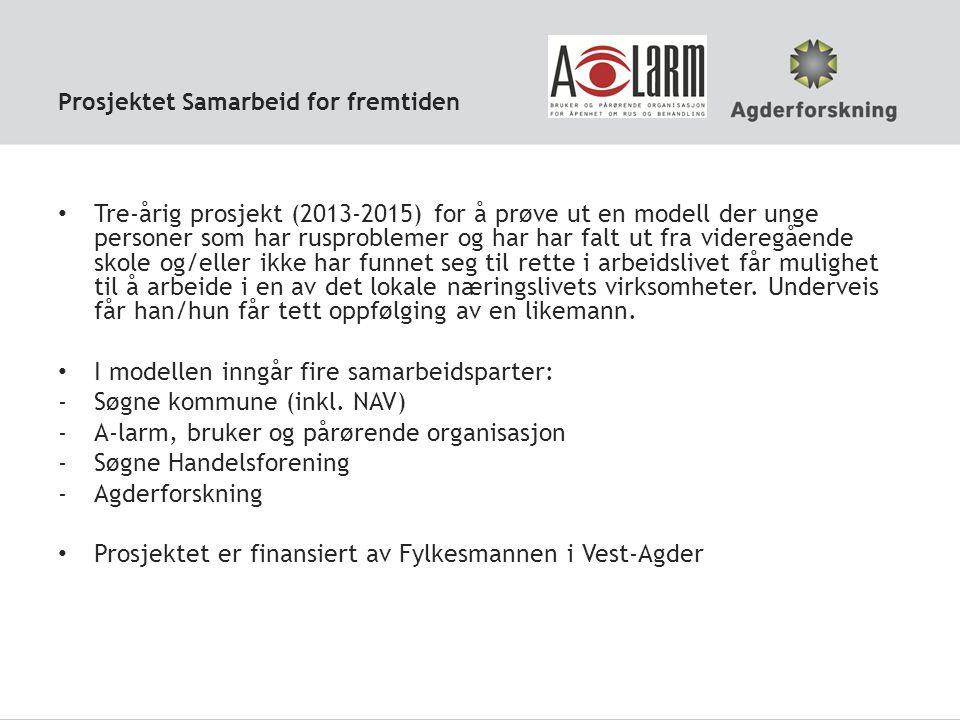 Samarbeidsmodell Målgruppe Søgne kommune A-larm Agderforskning Søgne Handelsforening