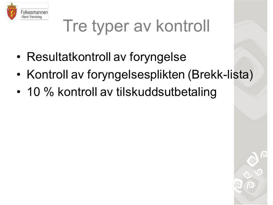 Tre typer av kontroll Resultatkontroll av foryngelse Kontroll av foryngelsesplikten (Brekk-lista) 10 % kontroll av tilskuddsutbetaling