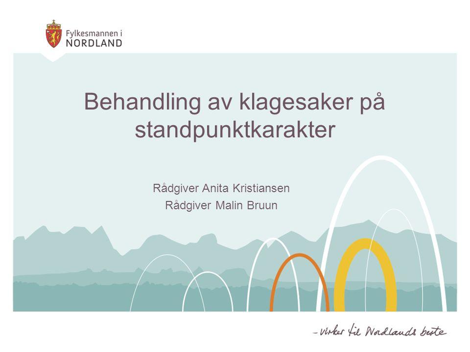 Behandling av klagesaker på standpunktkarakter Rådgiver Anita Kristiansen Rådgiver Malin Bruun