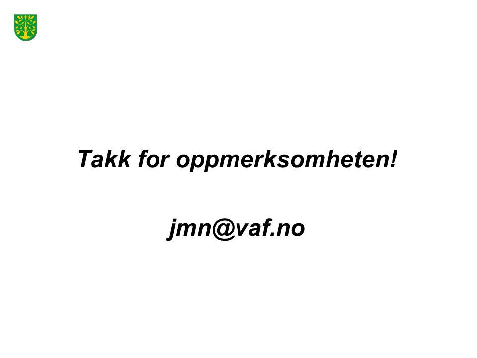 Takk for oppmerksomheten! jmn@vaf.no