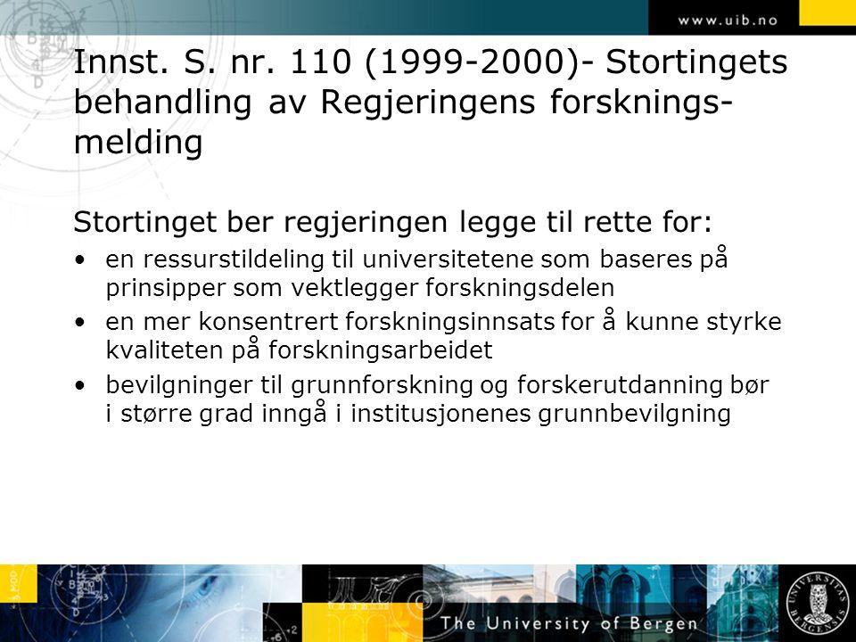 Innst. S. nr. 110 (1999-2000)- Stortingets behandling av Regjeringens forsknings- melding Stortinget ber regjeringen legge til rette for: en ressursti