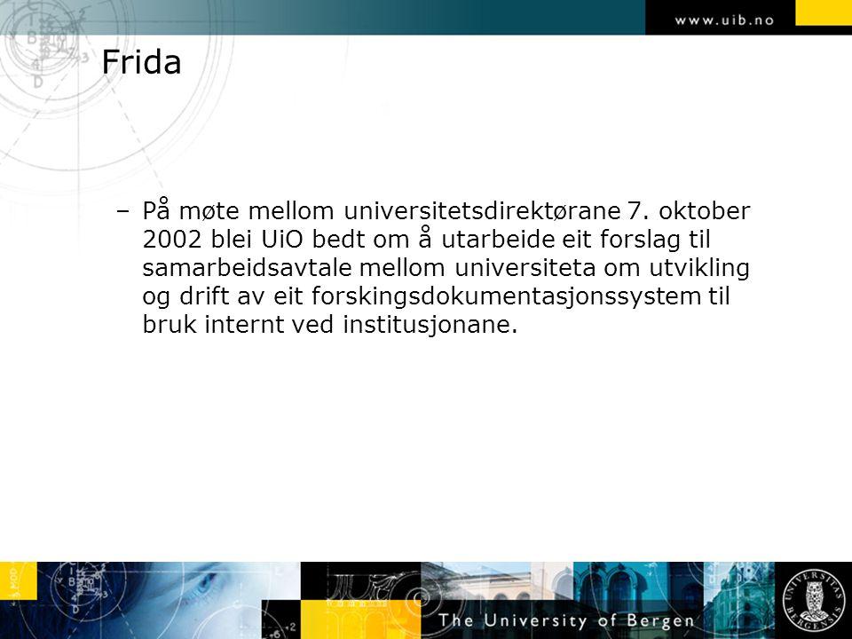 Frida –På møte mellom universitetsdirektørane 7. oktober 2002 blei UiO bedt om å utarbeide eit forslag til samarbeidsavtale mellom universiteta om utv