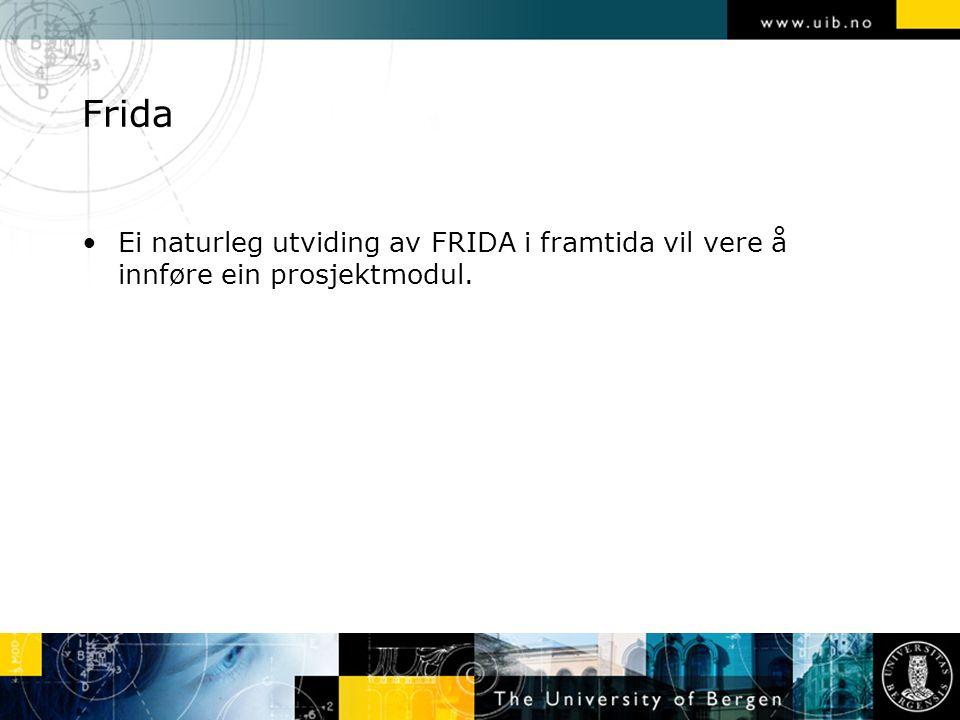 Frida Ei naturleg utviding av FRIDA i framtida vil vere å innføre ein prosjektmodul.