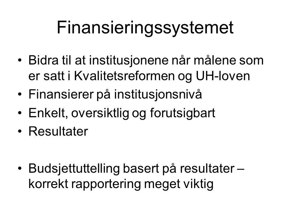 Finansieringssystemet Bidra til at institusjonene når målene som er satt i Kvalitetsreformen og UH-loven Finansierer på institusjonsnivå Enkelt, oversiktlig og forutsigbart Resultater Budsjettuttelling basert på resultater – korrekt rapportering meget viktig