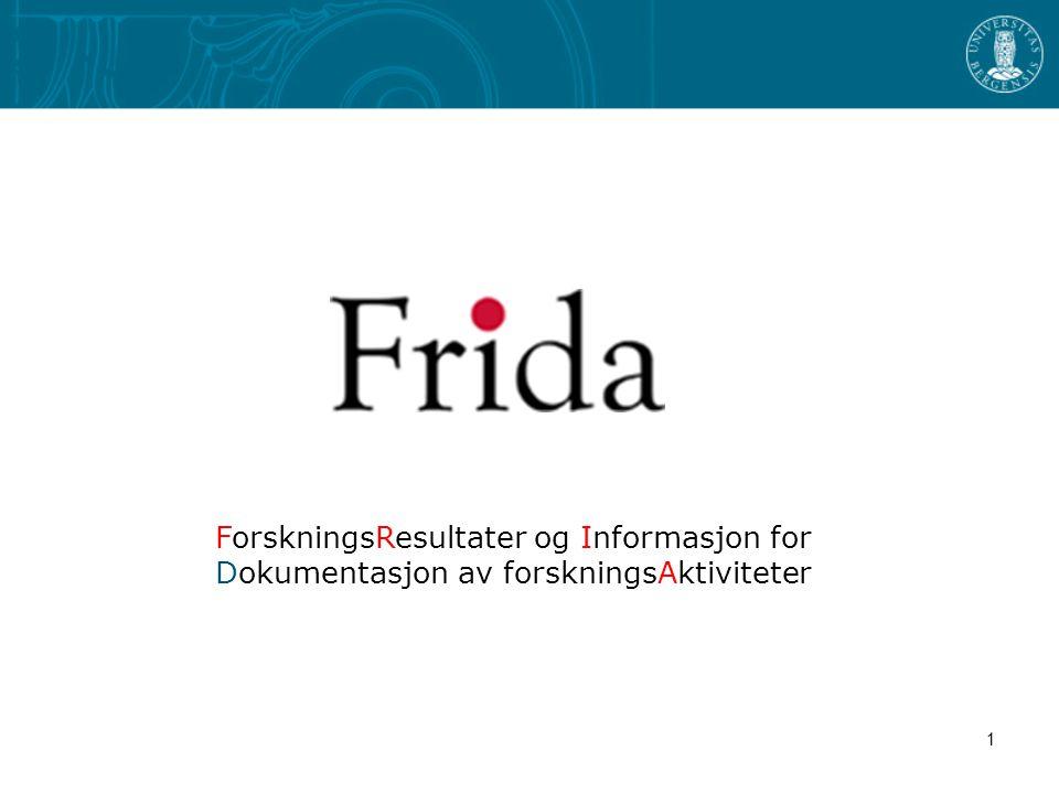 1 ForskningsResultater og Informasjon for Dokumentasjon av forskningsAktiviteter