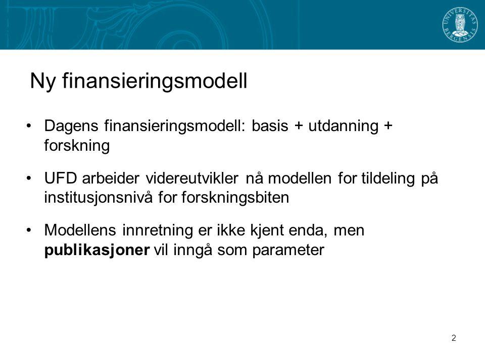 2 Ny finansieringsmodell Dagens finansieringsmodell: basis + utdanning + forskning UFD arbeider videreutvikler nå modellen for tildeling på institusjonsnivå for forskningsbiten Modellens innretning er ikke kjent enda, men publikasjoner vil inngå som parameter