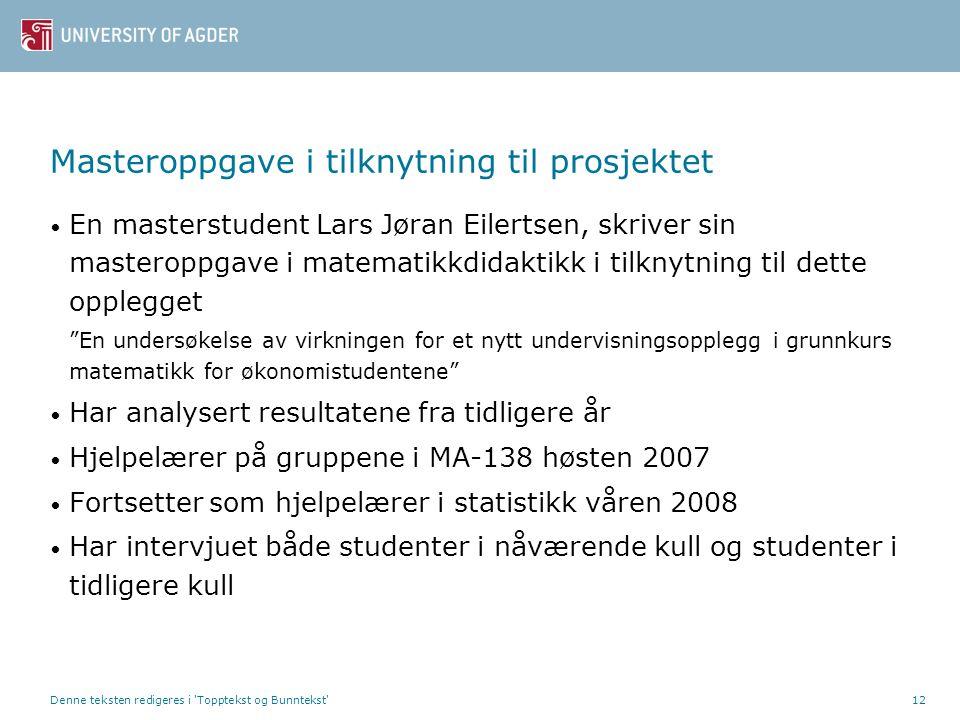 Denne teksten redigeres i 'Topptekst og Bunntekst'12 Masteroppgave i tilknytning til prosjektet En masterstudent Lars Jøran Eilertsen, skriver sin mas